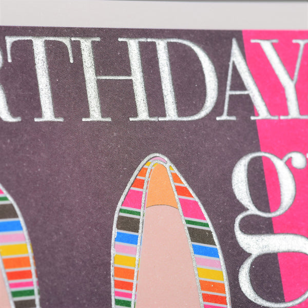 Birthday Card, Shoes, Birthday Girl, Embossed and Foiled text