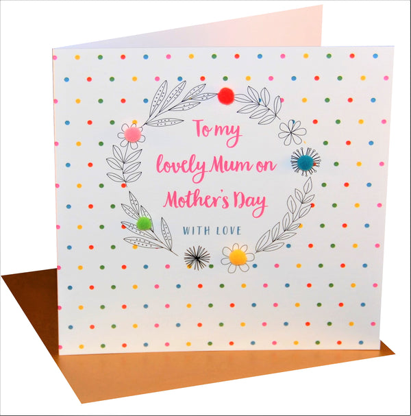 Mother's Day Card, Colour Dots, Lovely mum, Embellished with colourful pompoms