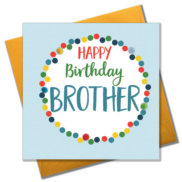 Birthday Card, Dotty Circle, Happy Birthday, Brother, Embellished with pompoms