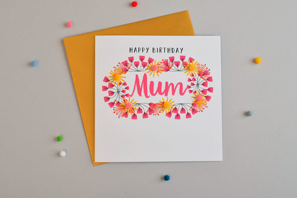 Birthday Card, Flowers, Happy Birthday, Mum, Embellished with colourful pompoms