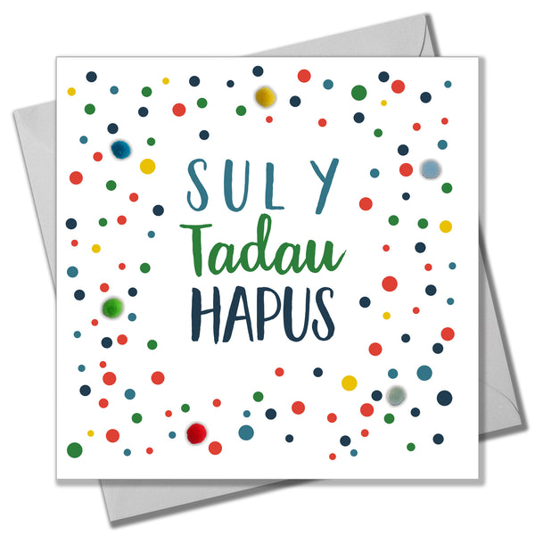 Welsh Father's Day Card, Sul y Tadau Hapus, Dotty, Pompom Embellished