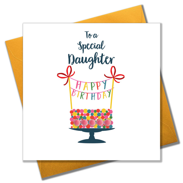 Birthday Card, Birthday Cake, To a Special Daughter, Embellished with pompoms
