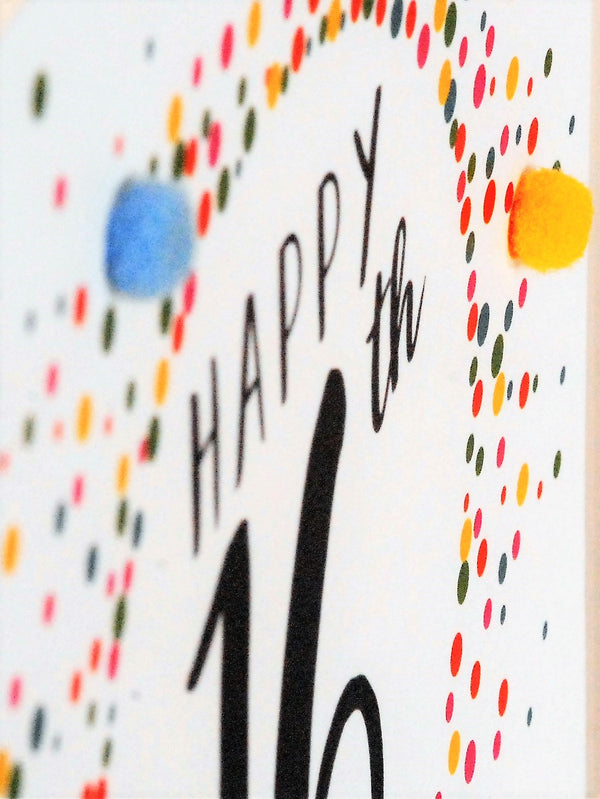 Birthday Card, Dotty 16, 16th, Embellished with colourful pompoms