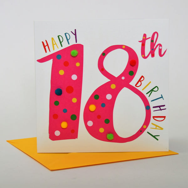 Birthday Card, Age 18 - Pink, Happy 18th Birthday, Embellished with pompoms