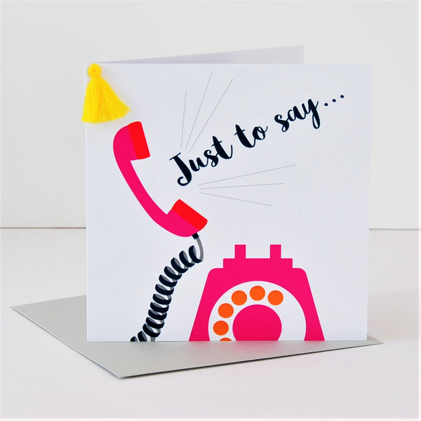 General Card Card, Telephone, Just to Say, Embellished with a colourful tassel