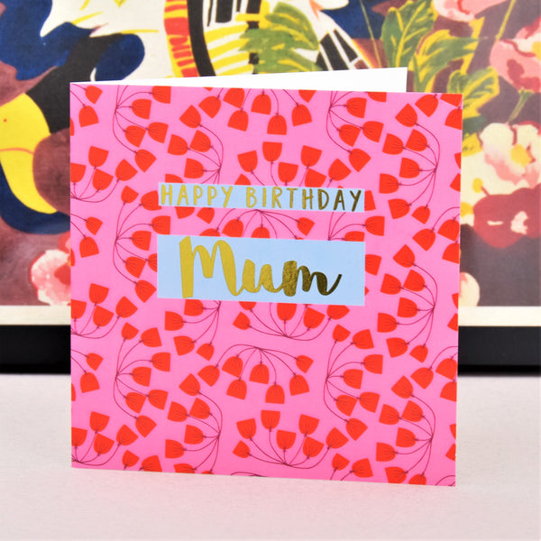 Birthday Card, Mum Pink Flowers, Happy Birthday Mum, text foiled in shiny gold