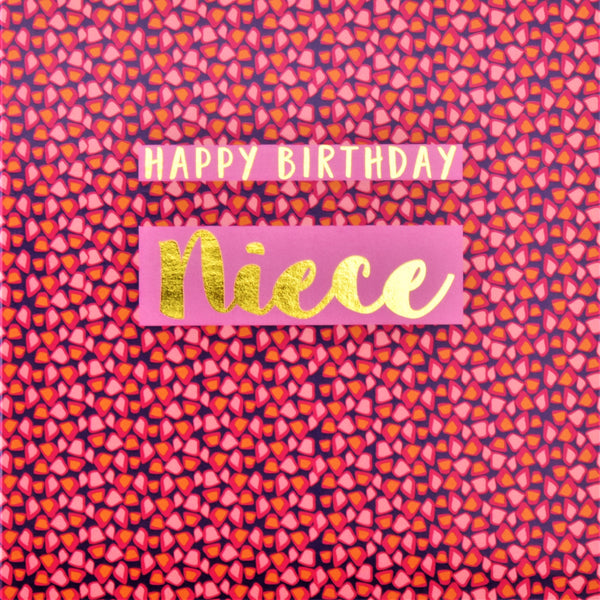 Birthday Card, Niece , Happy Birthday Niece, text foiled in shiny gold