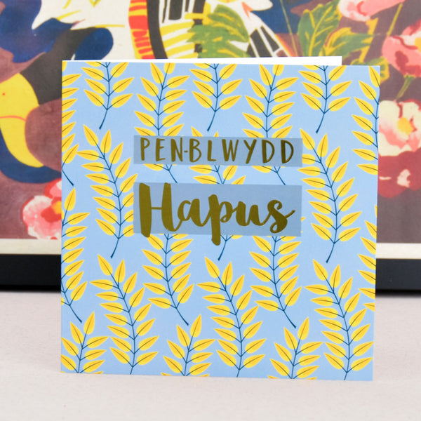 Welsh Birthday Card, Penblwydd Hapus, Leaves, text foiled in shiny gold