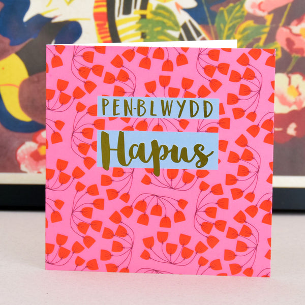 Welsh Birthday Card, Penblwydd Hapus, Pink Flowers, text foiled in shiny gold