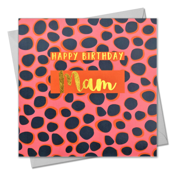 Birthday Card, Mam Colourful Dots, Happy Birthday Mam, text foiled in shiny gold