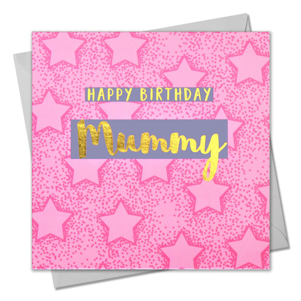 Birthday Card, Mummy Pink Stars, Happy Birthday Mummy, text foiled in shiny gold