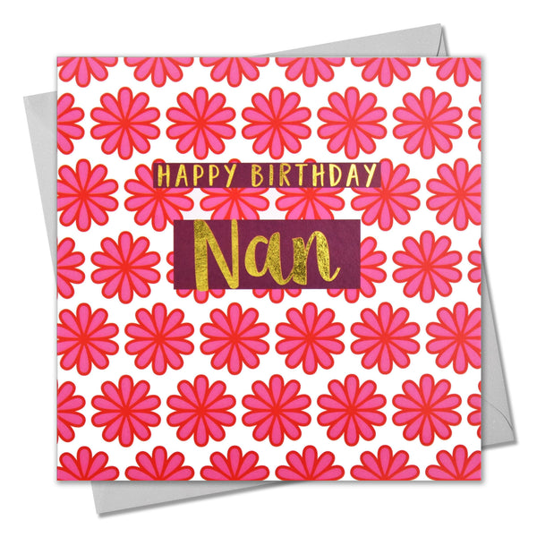 Birthday Card, Nan Pink Flowers, Happy Birthday Nan, text foiled in shiny gold