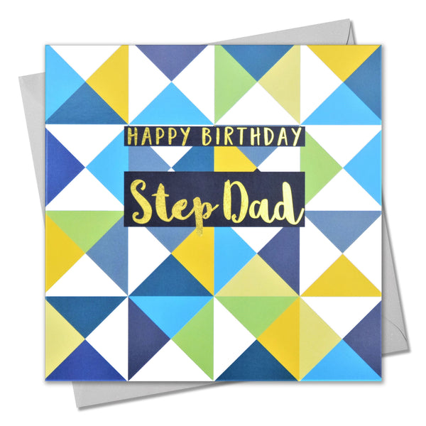 Birthday Card, Step Dad Triangles, text foiled in shiny gold