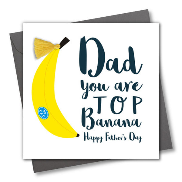 Father's Day Greeting Card, Top Banana Dad, Embellished with a colourful tassel