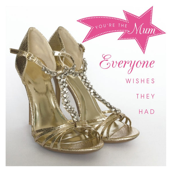 Mother's Day Card, Shoes, Mum everyone wishes they had