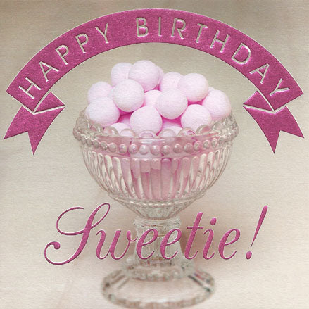 Birthday Card, Bon Bons, Happy Birthday Sweetie!, Embossed and Foiled text