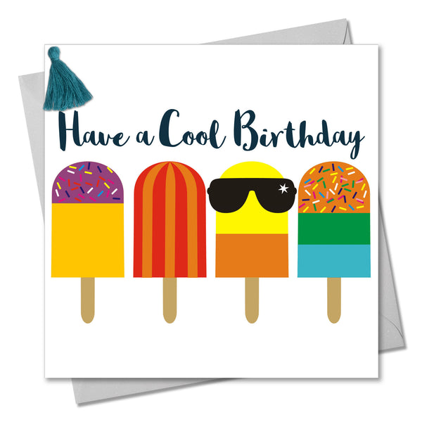 Birthday Card, Ice Lollies, Cool Birthday, Embellished with a colourful tassel