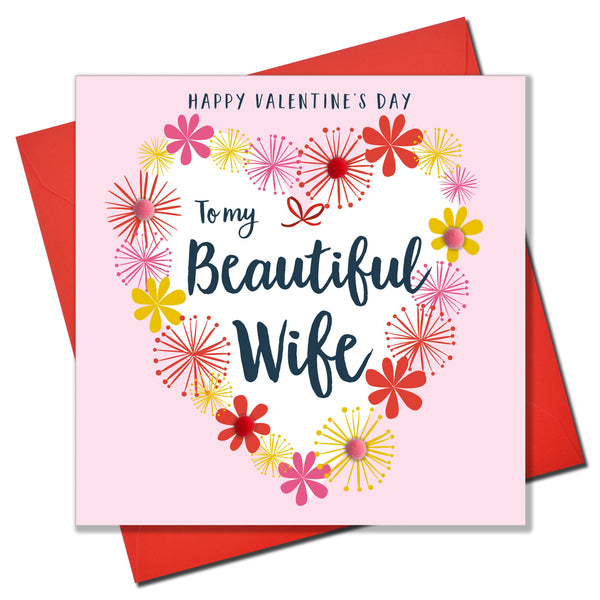 Valentine's Day Card, Beautiful Wife, Heart of Flowers, Embellished with pompoms