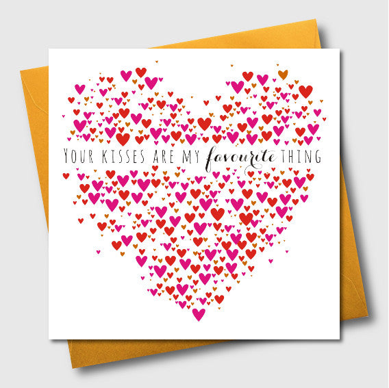 Valentine's Day Card, Heart of Hearts, Your Kisses are my favourite thing