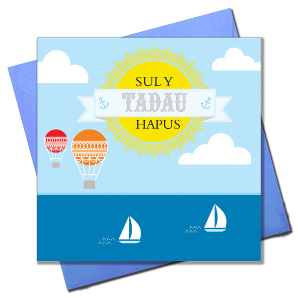 Welsh Father's Day Card, Sul y Tadau Hapus, Boats and Balloons
