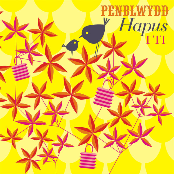 Welsh Birthday Card, Penblwydd Hapus, Birds in Bush, Happy Birthday To You!