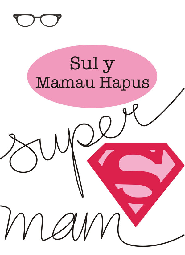 Welsh Mother's Day Card, Sul y Mamau Hapus, Super Mum, See through window