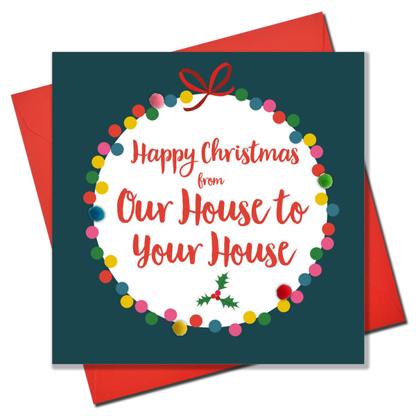Christmas Card, Bauble, Our house to your house, Embellished with pompoms