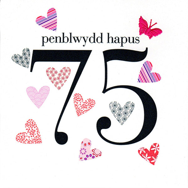 Welsh 75th Birthday Card, Penblwydd Hapus, Hearts, fabric butterfly embellished