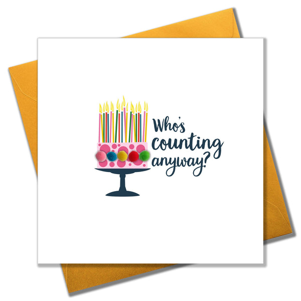 Everyday Card, Birthday Cake, Who's Counting Anyway? , Embellished with pompoms