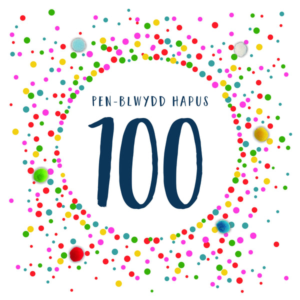 Welsh 100th Birthday Card, Penblwydd Hapus, Dotty 100, Pompom Embellished