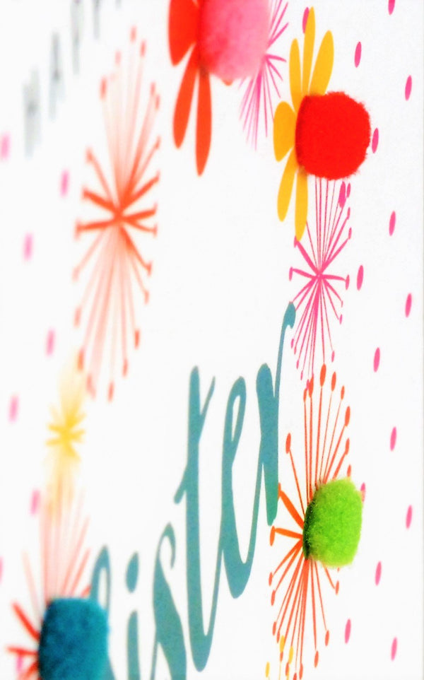 Birthday Card, Flowers & Dots, Happy Birthday, Sister, Embellished with pompoms