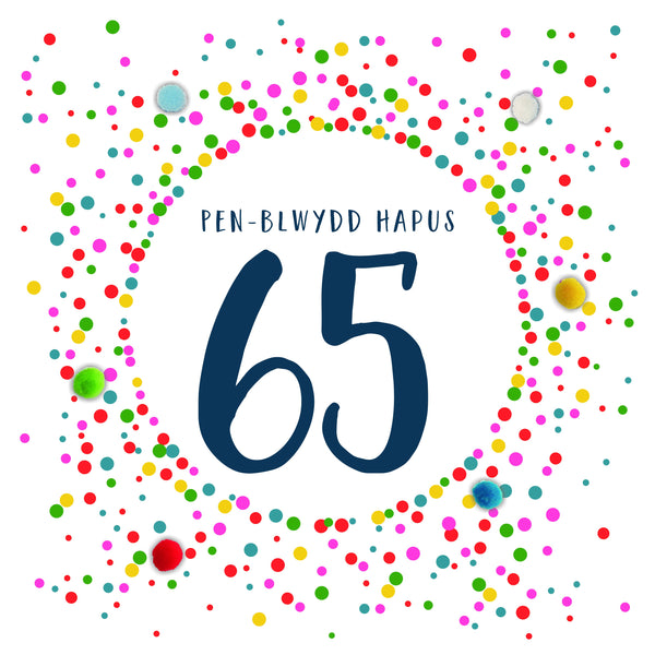 Welsh 65th Birthday Card, Penblwydd Hapus, Dotty 65, Pompom Embellished