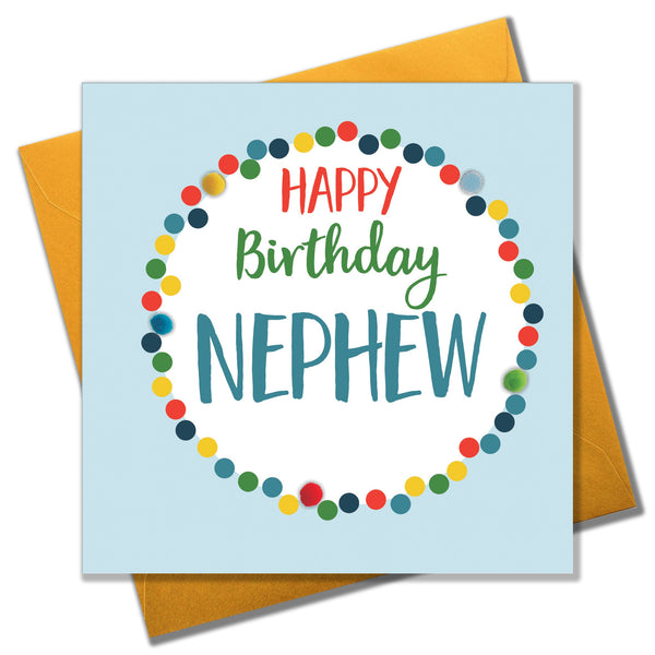 Birthday Card, Dotty Circle, Happy Birthday, Nephew, Embellished with pompoms