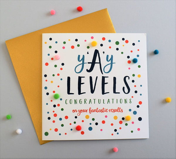 Congratulations A Level Card, Dotty, y'A'y Levels Embellished with pompoms