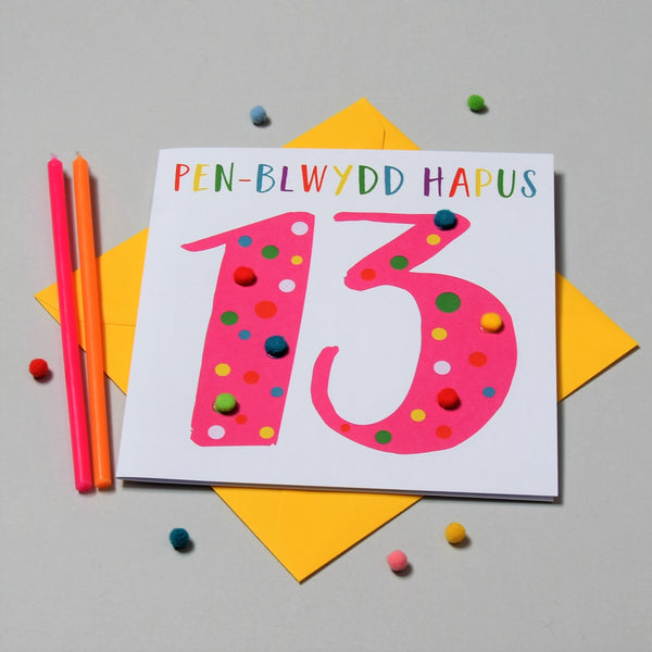 Welsh Age 13 Pink Birthday Card, Penblwydd Hapus, Embellished with Pompoms