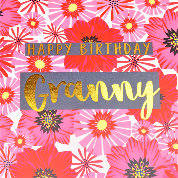 Birthday Card, Granny, Flowers, Happy Birthday Granny, text foiled in shiny gold