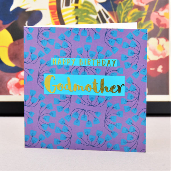 Birthday Card, Godmother Flowers, text foiled in shiny gold