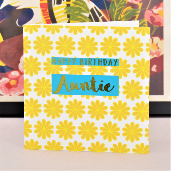 Birthday Card, Auntie Yellow Flowers, text foiled in shiny gold