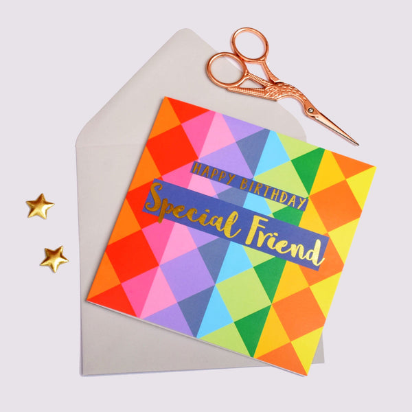 Birthday Card, Special Friend Colourful Triangles, text foiled in shiny gold
