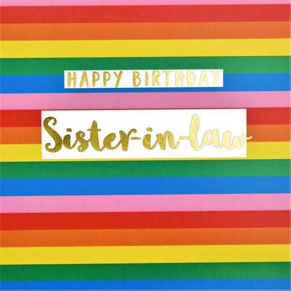 Birthday Card, Sister-in-law Colourful Stripes, text foiled in shiny gold