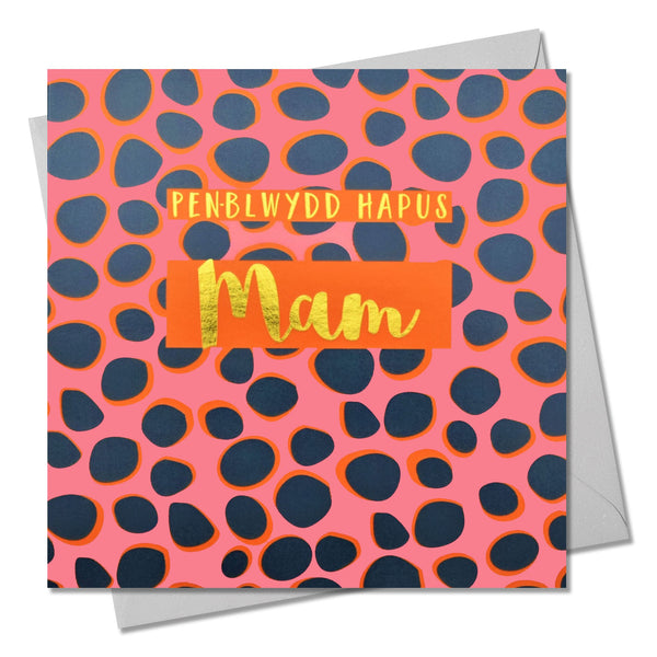 Welsh Birthday Card, Penblwydd Hapus Mam, Mam, text foiled in shiny gold