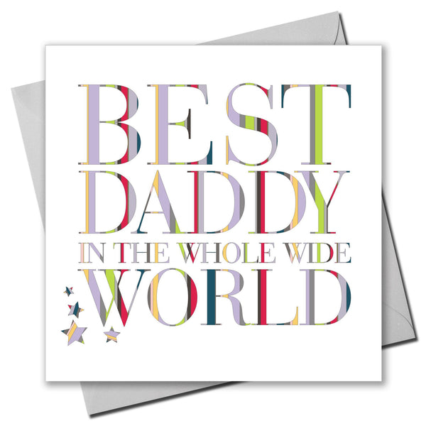 Father's Day Card, Colourful Text, Best Daddy in the Whole World