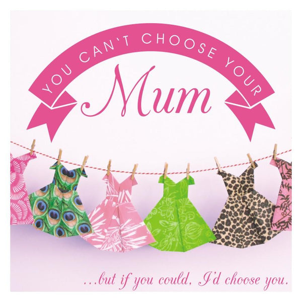 Mother's Day Card, Dresses, You can't choose your Mum