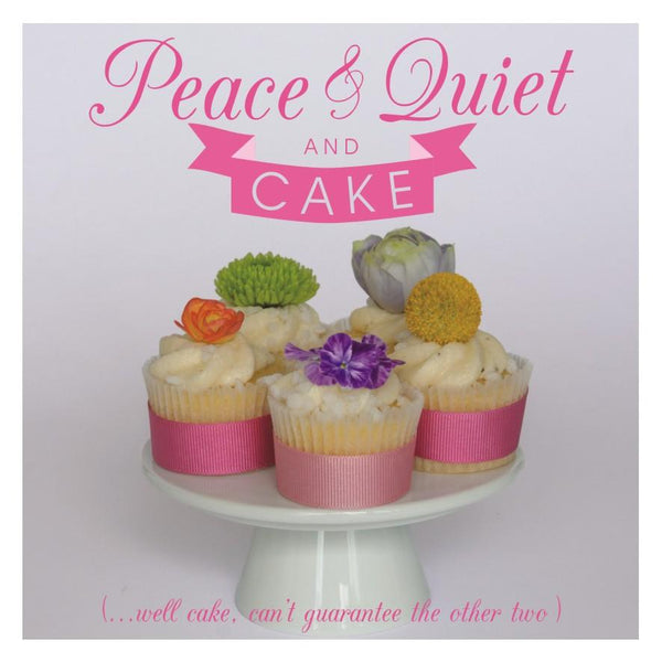 Mother's Day Card, Cakes, Peace and Quiet