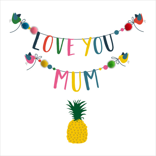 Mother's Day Card, Pineapple, Love You Mum, Embellished with colourful pompoms