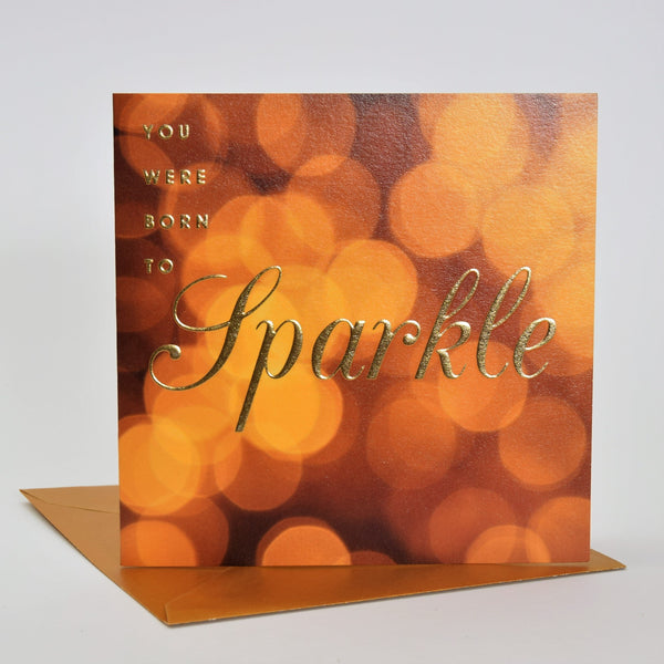 Birthday Card, Golden Lights, You were Born To Sparkle, Embossed and Foiled text