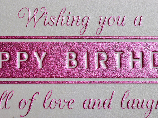 Birthday Card, Presents, Love and Laughter, Embossed and Foiled text