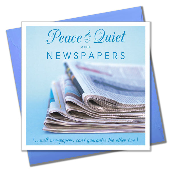 Father's Day Card, Newspapers, Peace and Quiet and Newspapers