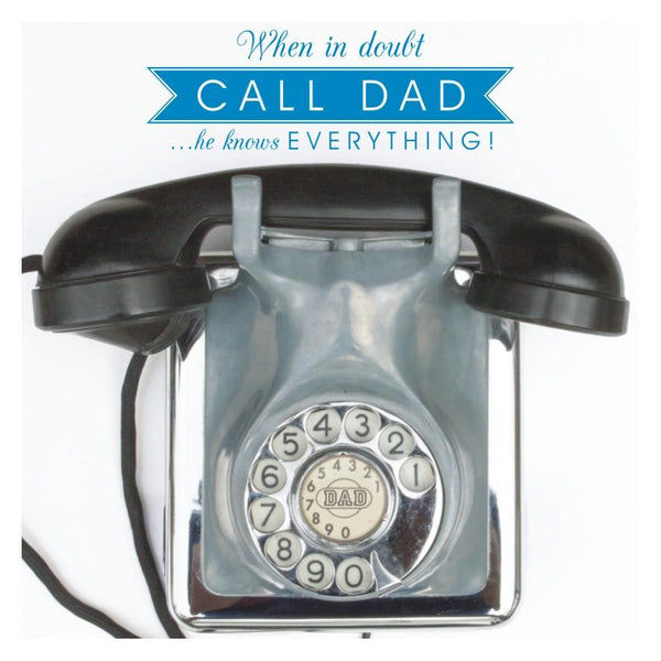 Father's Day Card, Phone, When in doubt Call Dad.. He knows everything!