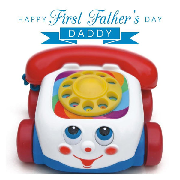 Father's Day Card, Baby Toy Phone, Happy First Father's Day Daddy